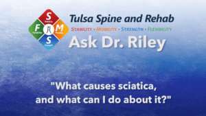 Ask Dr. Riley: What causes sciatica, and what can I do about it?